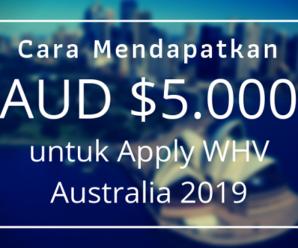 cara mendapatkan aud 5000 untuk apply whv australia